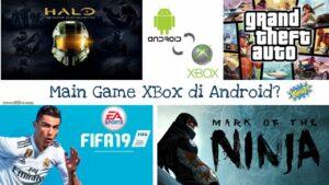 Cara Bermain Game XBox di Android