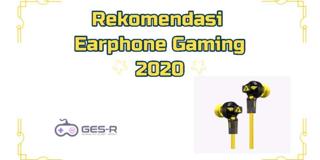 Earphone Gaming Terbaik 2020