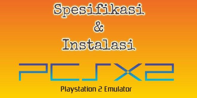 Cara Main Game PS2 di PC Menggunakan PCSX2