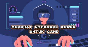 Tips dan Contoh Membuat Nickname Keren untuk Game